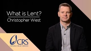 Christopher West | What is Lent?