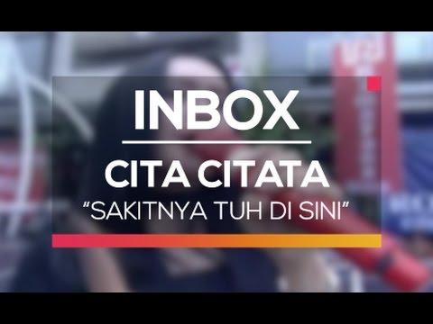 Cita Citata - Sakitnya Tuh Disini (Live On Inbox)