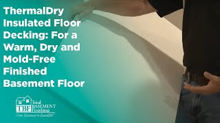 Thermaldry Insulated Floor Decking: For A Warm, Dry And Mold-free Finished Basement Floor