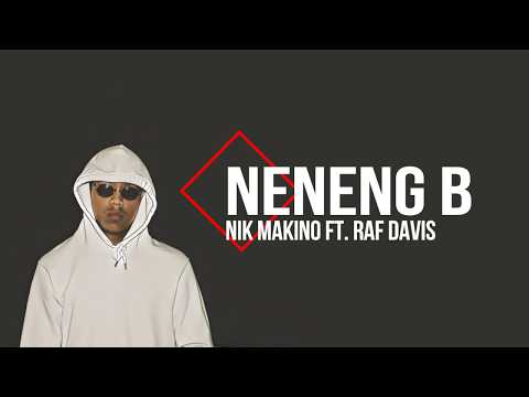 Nik Makino - NENENG B. feat Raf Davis (Lyric Video)