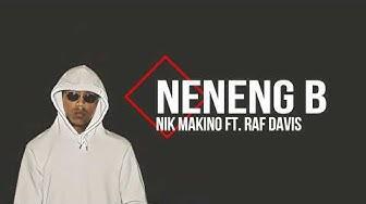 Nik Makino - NENENG B. feat Raf Davis (Lyric Video)