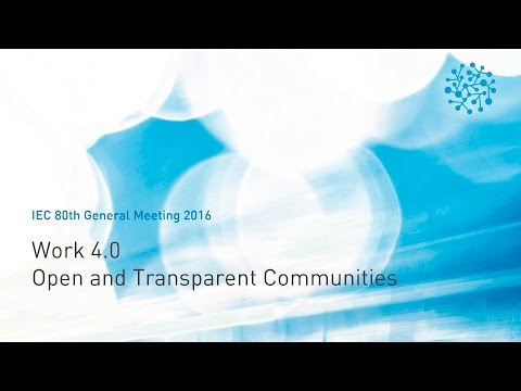 IEC General Meeting 2016 - Work 4.0 - Open and Transparent Communities