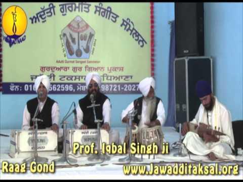 Raag Gond : Prof Iqbal Singh ji - AGSS 2014