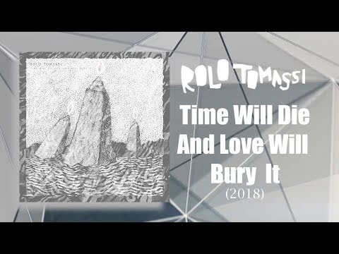 Rolo Tomassi - Time Will Die And Love Will Bury It  (Full Album) [2018]
