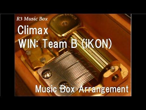 Climax/WIN: Team B (iKON) [Music Box]