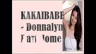 Repeat youtube video Donnalyn Bartolome-Kakaibabe with Lyrics