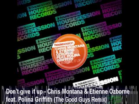 Don't give it up - Chris Montana & Etienne Ozborne feat. Polina Griffith (The Good Guys Remix)