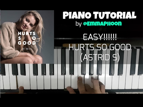 How To Play 'HURTS SO GOOD'- Astrid S [SUPER EASY/ORIGINAL KEY]