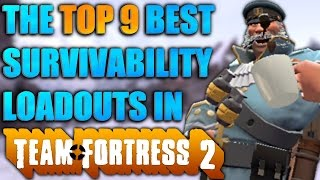 Top 9 Survivability Loadouts in TF2