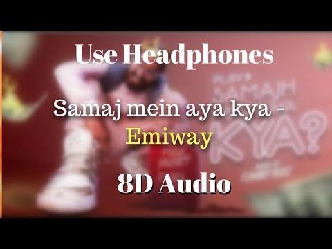 [ 8D India ] Samaj Mein Aya Kya - Emiway