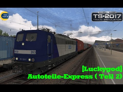 [Luckygod] Autoteile-Express ( Teil 2) | vR BR151 RBH | Train Simulator 2017