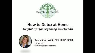 Home Detox Tips by Tracy Southwick, ND, HHP