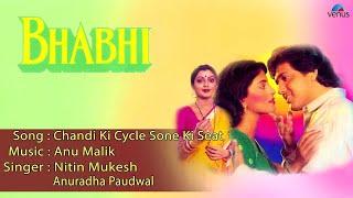 Bhabhi : Chandi Ki Cycle Sone Ki Seat Full Audio Song | Govinda, Juhi Chawla |