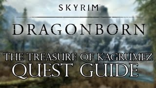 Skyrim Dragonborn DLC - The Treasure Of Kagrumez Quest Guide