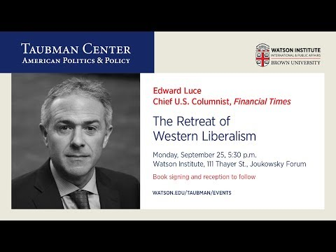 Edward Luce ─ The Retreat of Western Liberalism (moderated by Mark Blyth)