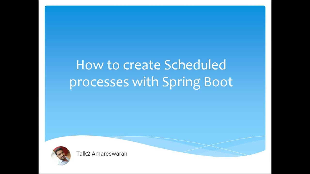 PART 1 - HOW TO CREATE A SCHEDULED PROCESSES WITH SPRING BOOT BY USING JAVA  CRON JOB EXPRESSION