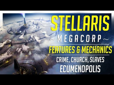 Stellaris 2.2 Megacorp Overview - Features & Corporate Tips