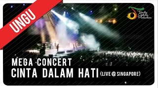Ungu - Cinta Dalam Hati (Live @ Singapore) | Mega Concert