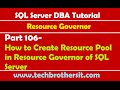 SQL Server DBA Tutorial 106-How to Create Resource Pool in Resource Governor of SQL Server
