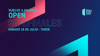 Semifinales Tarde - Vuelve A Madrid Open 2020  - World Padel Tour