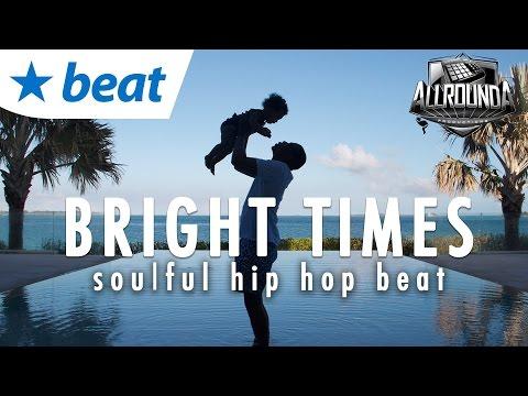 Inspiring Hip Hop Beat 2016 x Soulful Rap Instrumental 2016 - BRIGHT TIMES - Free DL