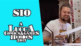 [Lucca Comics&Games] Sio a Lucca C&G 2017