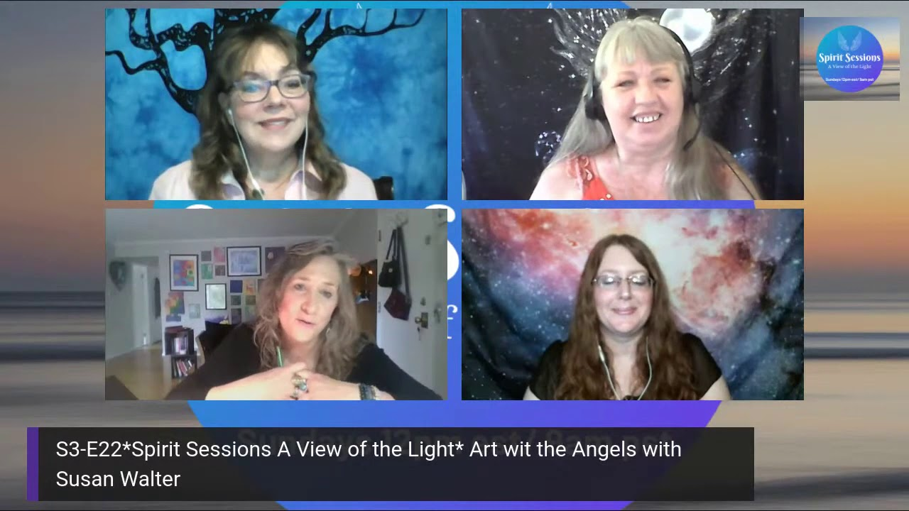 Spirit Sessions A View of the Light with Susan Walter