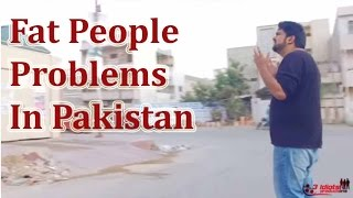 Fat People Problems in Pakistan | The Idiotz