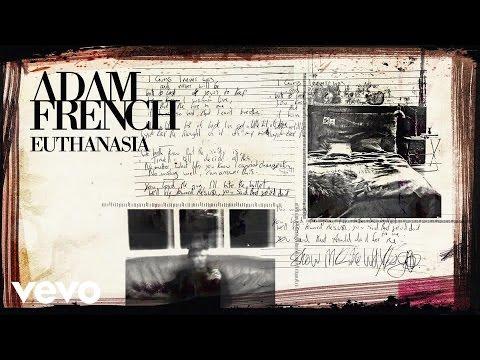 Adam French - Euthanasia