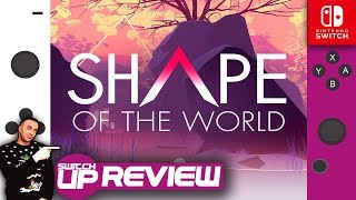 The Shape of The World Nintendo Switch Review - NEED TO CHILL?