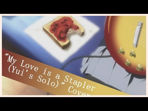 """【Cover】""""My Love is a Stapler (Yui's Solo)"""" - K-On!! Insert Song"""