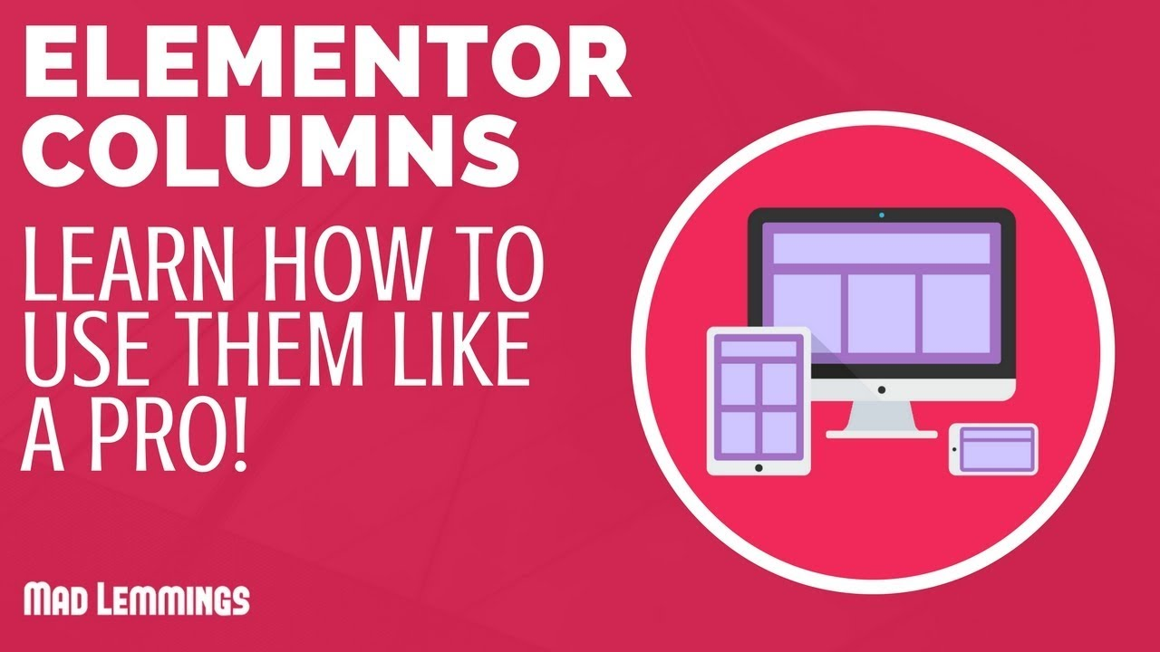 Elementor Tutorial: Create Column Layouts With Ease