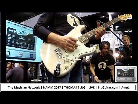 NAMM 2017 - THOMAS BLUG - LIVE! BluGuitar.com Amp1 Booth - Amazing Guitar Tone!!!