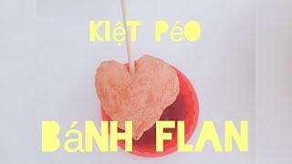 Tập1: Bánh flan cùng team Kiệt Péo