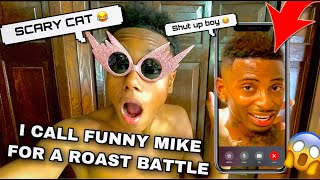 I CALLED FUNNY MIKE FOR A ROAST BATTLE AND THIS HAPPENED....