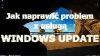 Jak naprawić problem z usługą Windows Update w systemie Windows 7? (ROZWIĄZANIE PROBLEMU)