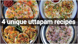4 ways uttapam recipe | instant vegetable uttapam recipes | masala uttapam recipe collection