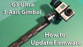feiyu tech g3 ultra 3 axis how to update firmware