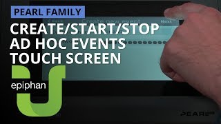 Create/stop/start adhoc events - touchscreen [Pearl family]