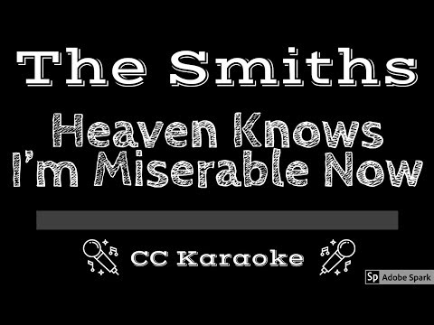 The Smiths • Heaven Knows I'm Miserable Now (CC) [Karaoke Instrumental Lyrics]