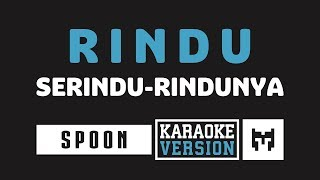 Download lagu [ Karaoke ] Spoon - Rindu Serindu Rindunya