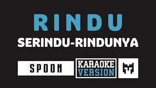 [ Karaoke ] Spoon - Rindu Serindu Rindunya