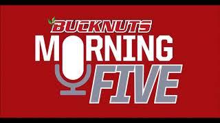 Bucknuts Morning 5: May 9, 2018
