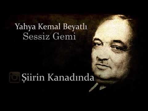 Yahya Kemal Beyatlı Sessiz Gemi Ve Hikayesi şiirin Kanadında Youtube