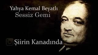 Yahya Kemal Beyatlı Sessiz Gemi ve Hikayesi - Şiirin Kanadında