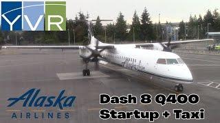 Alaska Airlines(Horizon Air) Dash 8 Q400 Startup + Taxi @ Vancouver Int'l