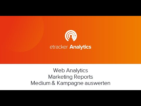 Web Analytics Marketing Reports Medium und Kampagne auswerten