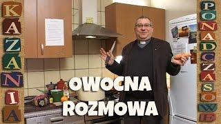 """Co zrobić, by rozmowa przyniosła dobre owoce - Kazanie ponadczasowe (ks. Mirosław Maliński """"Malina"""")"""