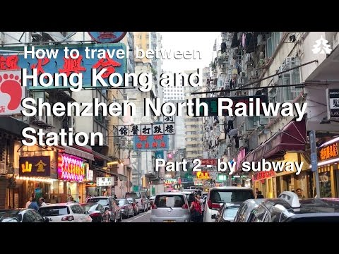 How to travel between Hong Kong and the Shenzhen North Railway Station - part 2  Using the subway