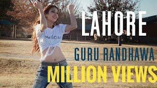 Lahore Guru Randhawa | Latest Punjabi New Song 2018 O lagdi lahore di aa dance cover & choreography